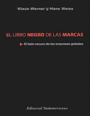 El Libro Negro De Las Marcas El Lado Oscuro De Las Empresas Globales Focaliza La Atención